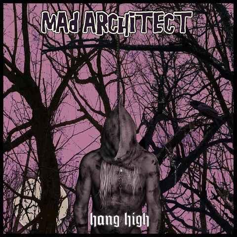 Mad architect Hang high