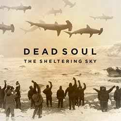 DeadSoul the sheltering sky