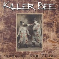 Killer Bee – Remember The Times
